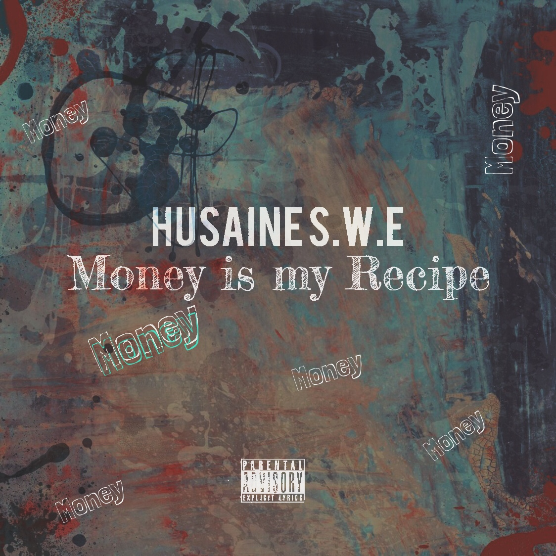 "Husaine S.W.E. – ""Money Is My Recipe"""